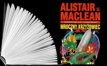 """Alistair MacLean """"Mroczny Krzyżowiec"""""""